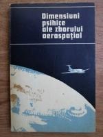 Valeriu Ceausu - Dimensiuni psihice ale zborului aerospatial