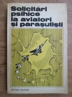 Valeriu Ceausu - Solicitari psihice la aviatori si parasutisti