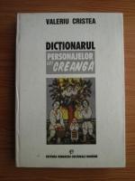 Valeriu Cristea - Dictionarul personajelor lui Creanga