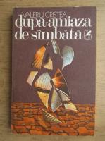 Anticariat: Valeriu Cristea - Dupa-amiaza de sambata