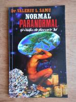 Anticariat: Valeriu L. Samu - Normal, paranormal si viata de fiecare zi