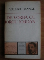 Anticariat: Valeriu Mangu - De vorba cu Iorgu Iordan