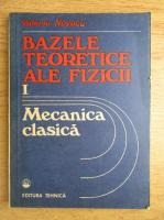 Valeriu Novacu - Bazele teoretice ale fizicii, volumul 1. Mecanica clasica