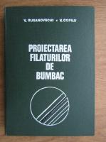 Valeriu Rusanovschi - Proiectarea filaturilor de bumbac