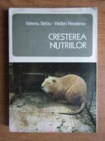 Valeriu Sirbu, Vadim Nesterov - Cresterea nutriilor