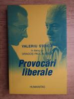 Valeriu Stoica - Provocari liberale