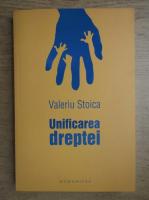 Anticariat: Valeriu Stoica - Unificarea dreptei