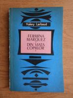 Anticariat: Valery Larbaud - Fermina Marquez. Din viata copiilor