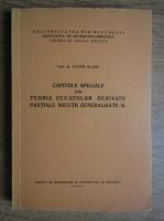 Valter Olariu - Capitole speciale din teoria ecuatiilor derivate partiale solutii generalizate (volumul 2)
