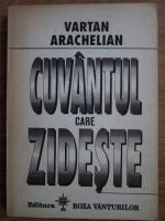 Anticariat: Vartan Arachelian - Cuvantul care zideste