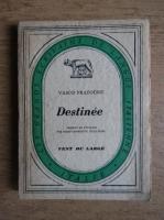 Anticariat: Vasco Pratolini - Destinee (1930)