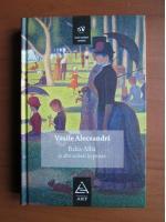 Anticariat: Vasile Alecsandri - Balta Alba si alte scrieri in proza