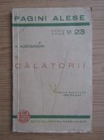 Anticariat: Vasile Alecsandri - Calatorii (1943)