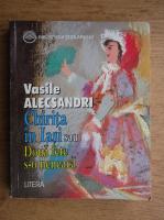 Anticariat: Vasile Alecsandri - Chirita in Iasi. Doua fete s-o neneaca