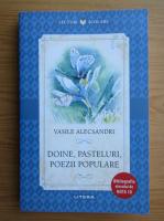 Vasile Alecsandri - Doine, pasteluri, poezii populare