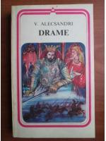 Anticariat: Vasile Alecsandri - Drame