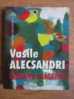 Anticariat: Vasile Alecsandri - Insira-te, margarite