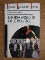 Vasile Alecsandri - Istoria misiilor mele politice