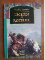 Vasile Alecsandri - Legende si pasteluri