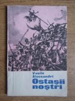 Anticariat: Vasile Alecsandri - Ostasii nostri
