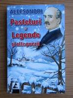 Anticariat: Vasile Alecsandri - Pasteluri, legende si alte poezii