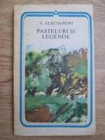 Vasile Alecsandri - Pasteluri si legende