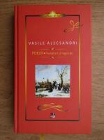 Vasile Alecsandri - Poezii. Pasteluri si legende