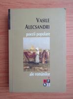 Vasile Alecsandri - Poezii populare (volumul 1)