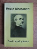 Vasile Alecsandri - Poezii, proza si teatru
