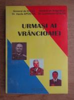 Anticariat: Vasile Apostol, Constantin Ucrain - Urmasi ai Vrancioaiei