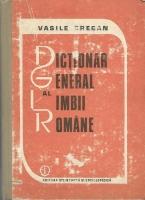 Vasile Breban - Dictionar general al limbii romane (editia 1987)