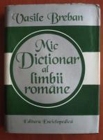 Anticariat: Vasile Breban - Mic dictionar al limbii romane