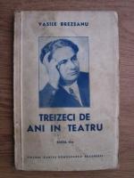 Anticariat: Vasile Brezeanu - Treizeci de ani in teatru (1941)