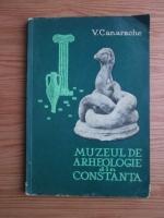 Anticariat: Vasile Canarache - Muzeul de arheologie din Constanta