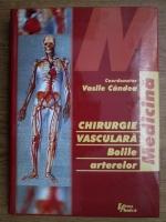Vasile Candea - Chirurgie vasculara. Bolile arterelor