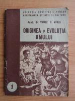 Vasile D. Mirza - Originea si evolutia omului (volumul 1)