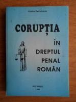 Anticariat: Vasile Dobrinoiu - Coruptia in dreptul penal roman