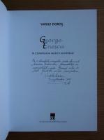 Anticariat: Vasile Doros - George Enescu. In constelatia muzicii universale (cu autograful autorului)