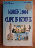 Vasile Dragomir - Moreni 2002. Clipe in istorie