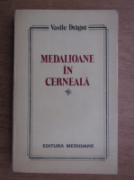 Anticariat: Vasile Dragut - Medalioane in cerneala