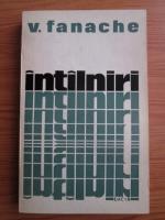 Vasile Fanache - Intalniri