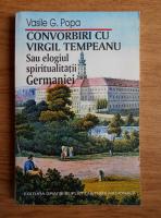 Anticariat: Vasile G. Popa - Convorbiri cu Virgil Tempeanu sau elogiul spiritualitatii Germaniei