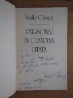Anticariat: Vasile Garnet - Personaj in gradina uitata (cu autograful autorului)