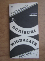 Anticariat: Vasile Ghica - Surasuri migdalate