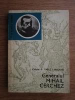 Anticariat: Vasile I. Mocanu - Generalul Mihail Cerchez