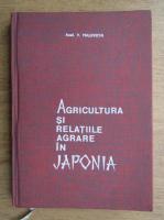 Vasile Malinschi - Agricultura si relatiile agrare in Japonia