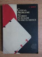 Vasile Manea - Cateva probleme ale teoriei placilor plane elastice