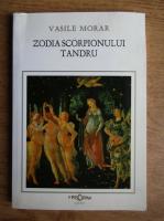 Anticariat: Vasile N. Morar - Zodia scorpionului tandru