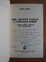 Vasile Netea - Spre unitatea statala a poporului roman (cu autograful autorului)