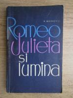 Anticariat: Vasile Nicorovici - Romeo, Julieta si lumina